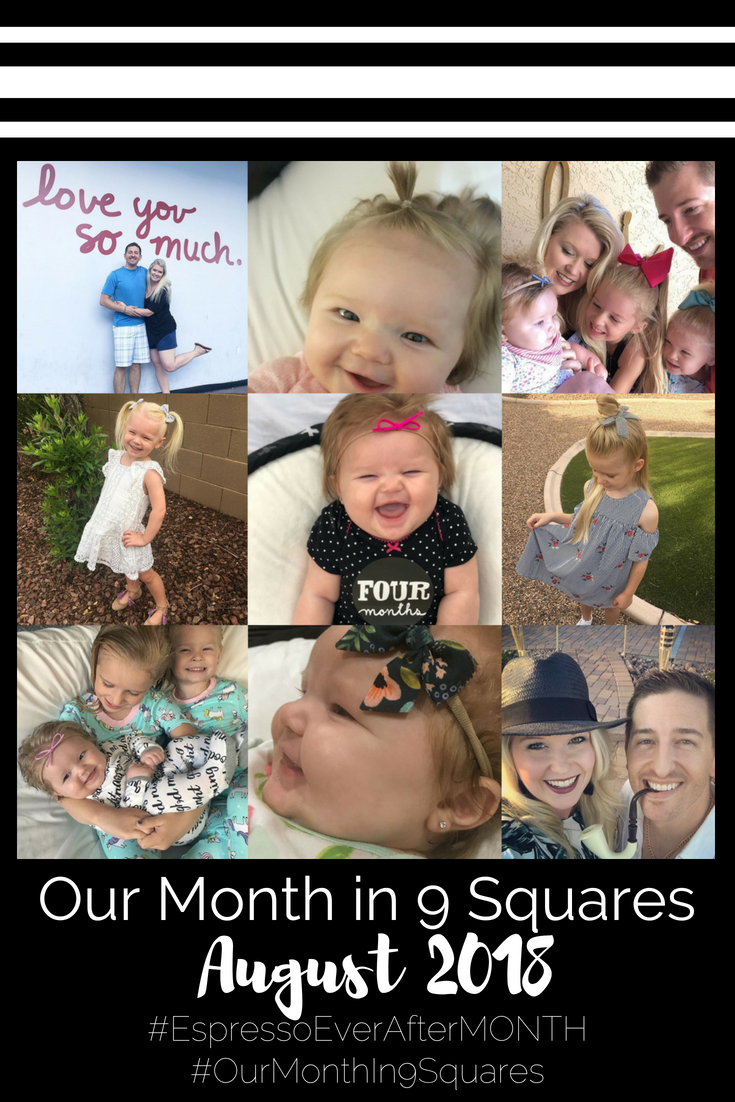 Our Month In 9 Squares is a 9-photo recap of the month, filled with photos and cherished memories. Check out our favorite moments in August 2018.