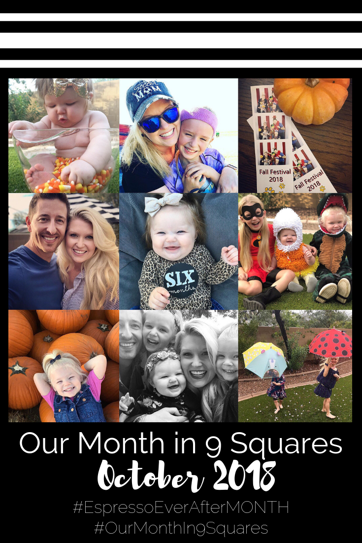 Our Month In 9 Squares is a 9-photo recap of the month, filled with photos and cherished memories. Check out our favorite moments in October 2018.